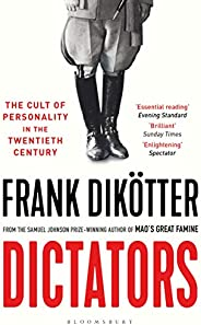 Dictators: The Cult of Personality in the Twentieth Century (English Edition)