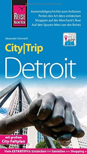 Reise Know-How CityTrip Detroit: Reiseführer mit Stadtplan und kostenloser Web-App