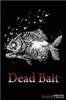 Dead Bait by [Curran, Tim, Dunwoody, David, Lemming, Ron, Poulson, Aaron, Hermanson, Eric , Zibel, Mark]