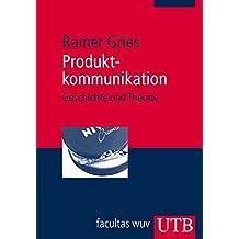 Produktkommunikation: Geschichte und Theorie