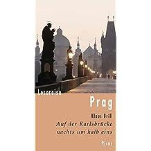 Lesereise Prag: Auf der Karlsbrücke nachts um halb eins (Picus Lesereisen)