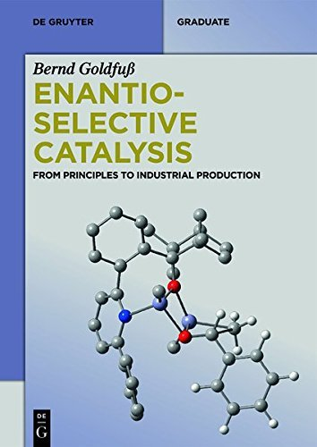 Enantioselective Catalysis: From Principles to Industrial Production (De Gruyter Textbook)