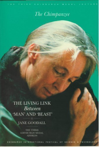 Chimpanzee: The Living Link Between Man and Beast (Edinburgh Medal Lecture) by Jane Goodall (1992-10-29)