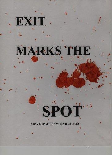 Exit Marks the Spot (A David Hamilton murder mystery)
