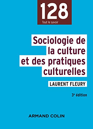 Sociologie de la culture et des pratiques culturelles - 3e d.