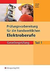 Prüfungsvorbereitungen: Prüfungsvorbereitung für die handwerklichen Elektroberufe: Teil 1 der Gesellenprüfung