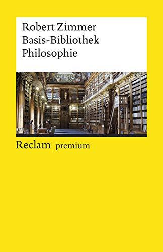 Basis-Bibliothek Philosophie: Reclams Universal-Bibliothek