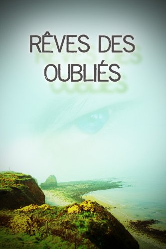 Reves Des Oublies (Gay Vampire t. 1) (French Edition)