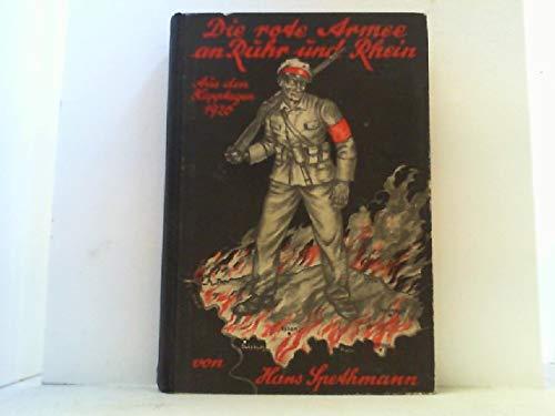 Die Rote Armee an Ruhr und Rhein. Aus den Kapptagen 1920.