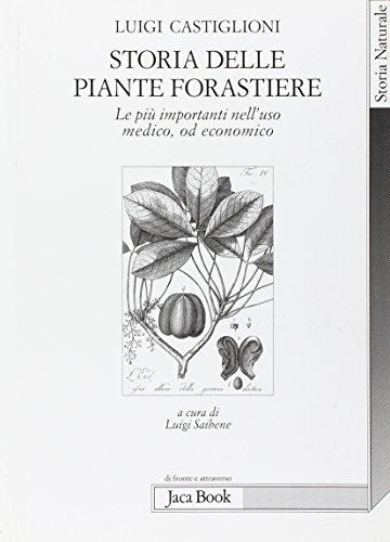 Storia delle piante forastiere. Le pi importanti nell'uso medico od alimentare