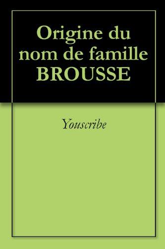 Origine du nom de famille BROUSSE (Oeuvres courtes)