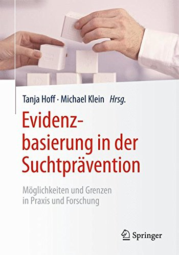 Evidenzbasierung in der Suchtprävention: Möglichkeiten und Grenzen in Praxis und Forschung