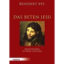 Das Beten Jesu: Meditationen in Wort und Bild