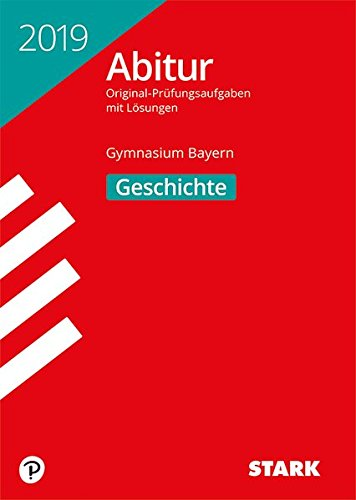 STARK Abiturprüfung Bayern 2019 - Geschichte