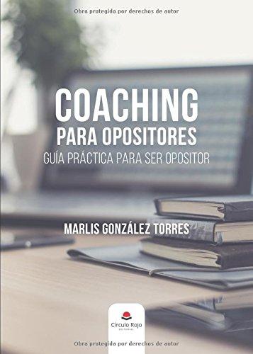 Coaching para opositores guía práctica para ser opositor