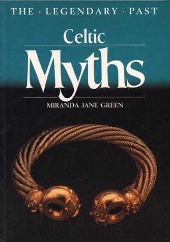 Celtic Myths (Legendary Past) by Miranda Jane Green (1994-01-01)