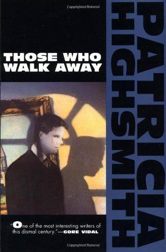 Those Who Walk away (Highsmith, Patricia) por Patricia Highsmith