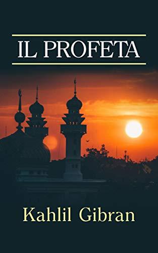 Il Profeta Tradotto Italian Edition Ebook Kahlil Gibran Amazon