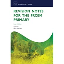 Revision Notes for the FRCEM Primary (Oxford Speciality Training;Revision Texts)