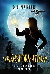 Transformation! (Ogre's Assistant Book 3)