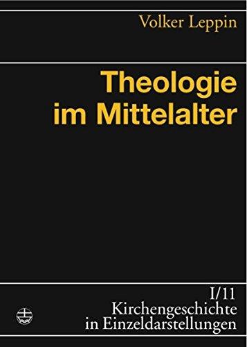 Theologie im Mittelalter (Kirchengeschichte in Einzeldarstellungen (KGE))