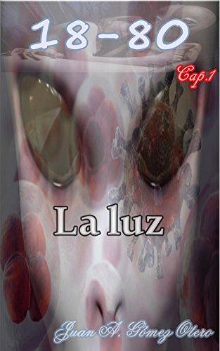 18-80: La Luz por Juan A. Gomez Otero