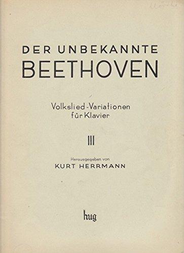 Lv Band (Der unbekannte Beethoven. Volkslied-Variationen für Klavier. Band III: L. v. Beethoven, op. 107. Zehn variierte Themen II. Erstmalig für Klavier allein herausgegeben von Kurt Herrmann (Verlagsnummer G. H. 8023))