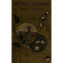My Uncle Florimond (Illustrated) (English Edition)