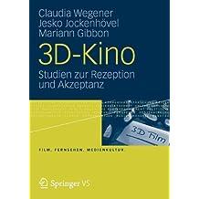 3D-Kino: Studien zur Rezeption und Akzeptanz (Film, Fernsehen, Medienkultur)