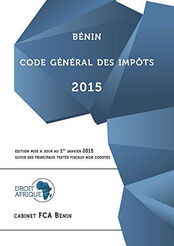 Benin Code General des Impots 2015 par Droit-Afrique