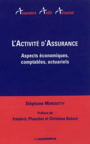 Activité d'Assurance (L') - Aspects économiques, comptables, actuariels