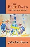 The Best Times: An Informal Memoir