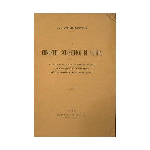Il concetto scientifico di Patria : A proposito del libro di Eduardo Cimbali - Tra l'antipatriottismo di Hervè ed il patriottismo degli antiherveisti