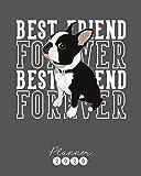 Best Friend Forever Planner: Diario Agenda Settimanale Datato con Calendario,  Date da Ricordare, Obiettivi, Priorita' e spazio Appunti per i tuoi ... su Due Pagine. Copertina Boston Terrier
