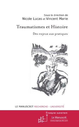 Traumatismes et Histoire. Des enjeux aux pratiques (Enseigner autrement) (French Edition)