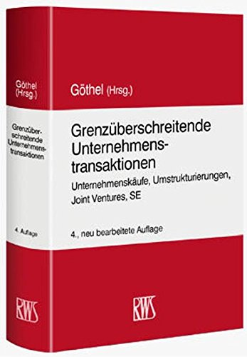 Grenzüberschreitende M&A-Transaktionen: Unternehmenskäufe, Umstrukturierungen, Joint Venture, SE