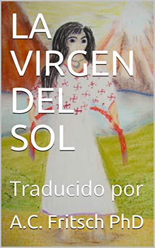 LA VIRGEN DEL SOL: Traducido por
