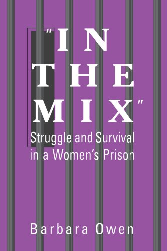 In the Mix: Struggle and Survival in a Women's Prison (Suny Series in Women, Crime, and Criminology)