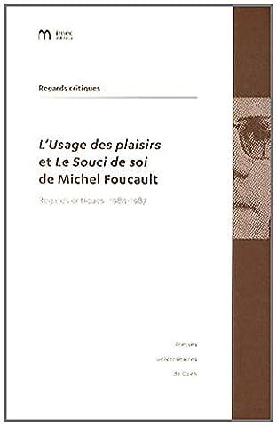 L'Usage des plaisirs et Le Souci de soi de Michel Foucault : Regards critiques 1984-1987