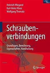 Schraubenverbindungen: Grundlagen, Berechnung, Eigenschaften, Handhabung (Konstruktionsb]cher)