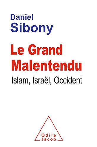 Le Grand Malentendu: Islam, Israël, Occident