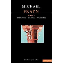 Frayn Plays: 2: Balmoral , Benefactors , Wild Honey (Contemporary Dramatists) (v. 2) by Michael Frayn (1992-01-27)