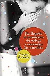 Ha llegado el momento de volver a encender las estrellas par Virginie Grimaldi