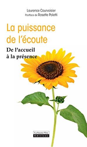 la-puissance-de-lecoute-de-laccueil-a-la-presence-instinct-bien-e-french-edition