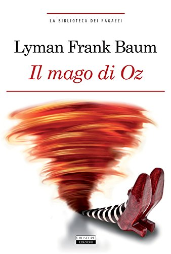 Il mago di Oz [Edizione integrale ] [ The Wizard of Oz ] (Italian Edition)