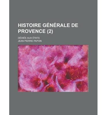 Histoire Generale de Provence; Dediee Aux Etats (2 ) (Paperback)(English / French) - Common