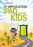 Créer une application iPad pour les kids - Dès 10 ans - Format Kindle - 9782212740653 - 13,99 €