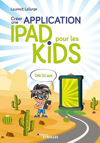 Créer une application iPad pour les kids: Dès 10 ans