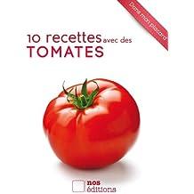 10 recettes avec des tomates (Dans mon placard) (French Edition)