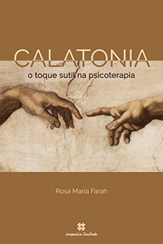 Calatonia: o toque sutil na psicoterapia (Portuguese Edition) Rosa Toque